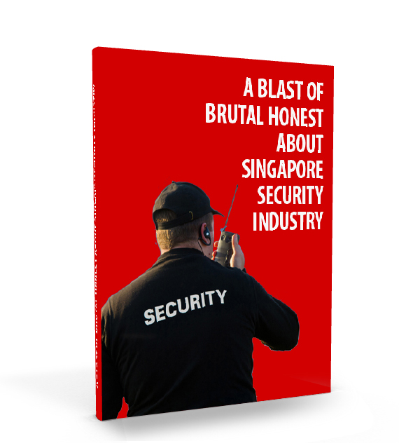 A Blast of Brutal Honest About Singapore Security Industry Ebook